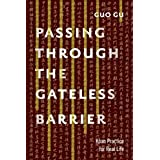 Passing Through the Gateless Barrier: Koan Practice for Real Life