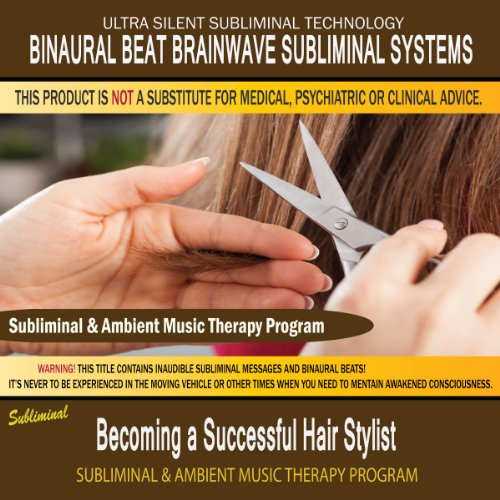 Becoming a Successful Hair Stylist - Subliminal & Ambient Music Therapy 1