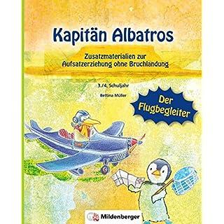 Kapitän Albatros – Der Flugbegleiter: Zusatzmaterialien zur Aufsatzerziehung ohne Bruchlandung