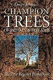 By Owen Johnson Champion Trees of Britain and Ireland: The Tree Register Handbook [Paperback]