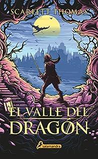 El valle del dragón par Scarlett Thomas