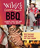 Wiley's Championship BBQ: Secrets that Old Men Take to the Grave (English Edition)