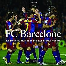 FC Barcelone : L'histoire du club et de ses plus grands joueurs