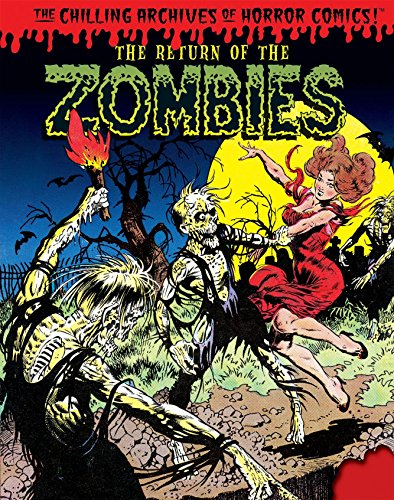The Return of the Zombies! (Chilling Archives of Horror Comics) por Various