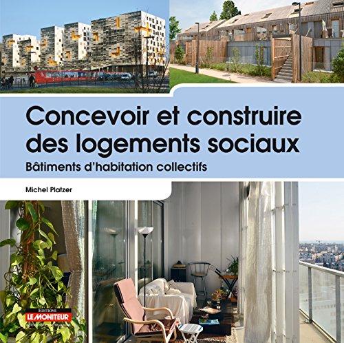 Concevoir et construire des logements sociaux: Btiments d'habitation collectifs
