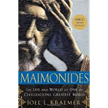 Maimonides: The Life and World of One of Civilization's Greatest Minds by Joel L. Kraemer (2010-02-09)
