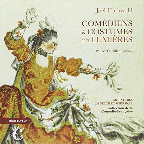 Costumes & Comédiens des Lumières par Joël Huthwohl