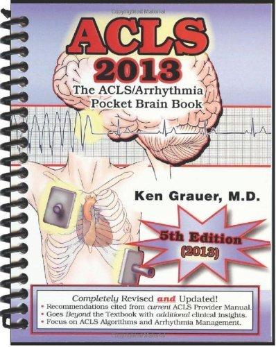 ACLS - 2013 Pocket Brain Book by Ken Grauer (2012) Spiral-bound