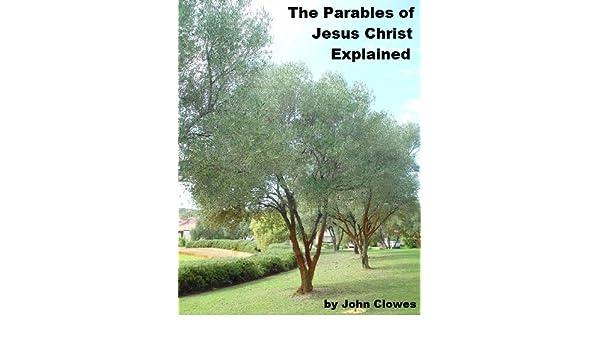 The Parables of Jesus Christ Explained eBook: John Clowes