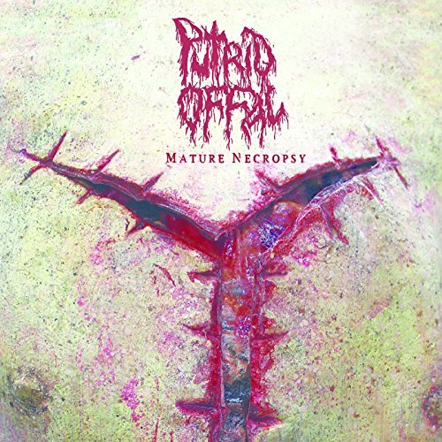 Mature Necropsy by Putrid Offal (2015-08-03)