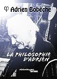 La Philosophie d'Adrien (French Edition)