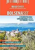 Bolsenasee - Reiseführer mit Insel Giglio: Die schönsten Ziele am Lago di Bolsena