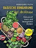 Basische Ernährung bei Arthrose: Genussvoll essen und beweglicher bleiben