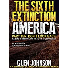 The Sixth Extinction America: Part Ten – Don't Look Back.