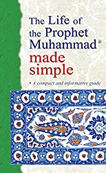 The Life of the Prophet Muhammad made simple (Goodword Books): Islamic Children's Books on the Quran, the Hadith and the Prophet Muhammad (English Edition)