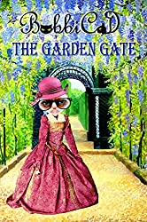 The Garden Gate: A Beautifully Illustrated, Rhyming Picture Book for Children of all Ages