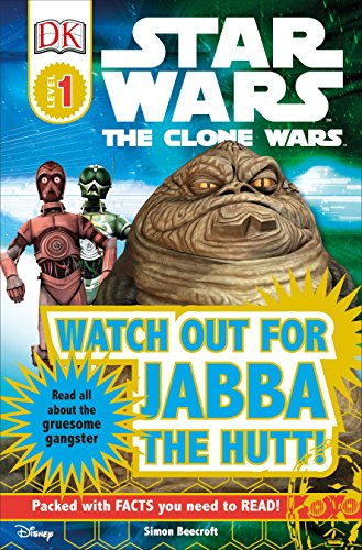 DK Readers L1: Star Wars: The Clone Wars: Watch Out for Jabba the Hutt! (Star Wars, the Clone Wars: Dk Readers: Level 1) por Simon Beecroft