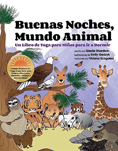 Buenas Noches, Mundo Animal: Un Libro de Yoga para Niños para ir a Dormir por Giselle Shardlow