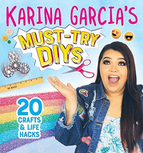 Karina Garcia's Must-Try Diys: 20 Crafts & Life Hacks por Karina Garcia