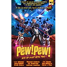 Pew! Pew! - Bite My Shiny Metal Pew!
