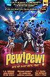 Pew! Pew! - Bite My Shiny Metal Pew! by M. D. Cooper, Zen DiPietro, C.C. Ekeke, Andrew Lawston, Chris J. Pike, S.E Anderson, Drew Avera, Amy DuBoff, L.A. Johnson, Michael Anderle
