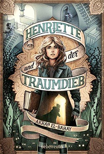 Henriette und der Traumdieb von [El-Bahay, Akram]
