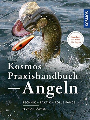KOSMOS Praxishandbuch Angeln: Technik - Taktik - tolle Fänge (Fische Tolle)
