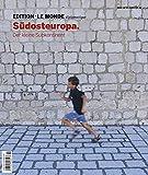 Südosteuropa: Der kleine Subkontinent -
