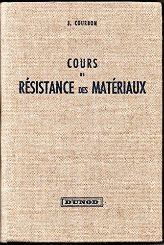 Cours de résistance des matériaux : Par J. Courbon,... Préface de L. Louis Grelot,... Introduction de A. Albert Caquot par Jean Courbon