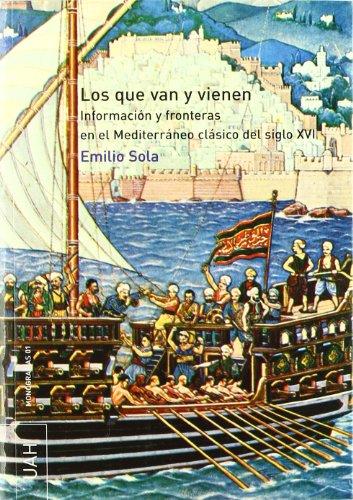 Los que van y vienen: Información y fronteras en el Mediterráneo clásico del siglo XVI