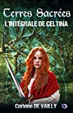 Terres sacrées: L'Intégrale de Celtina (Collection du Fou) (French Edition)