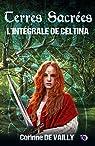 Terres sacrées: L'Intégrale de Celtina par De Vailly