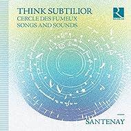 Think Subtilior (Cercle des fumeux & Songs and Sounds)