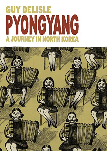 Pyongyang: A Journey in North Korea por Guy Delisle