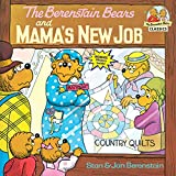 The Berenstain Bears and Mamas New Job (First Time Books(R))