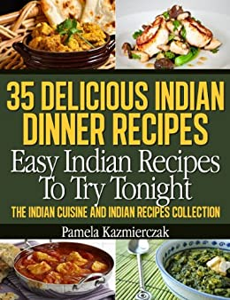 35 delicious indian dinner recipes easy indian recipes to try 35 delicious indian dinner recipes easy indian recipes to try tonight the indian cuisine forumfinder