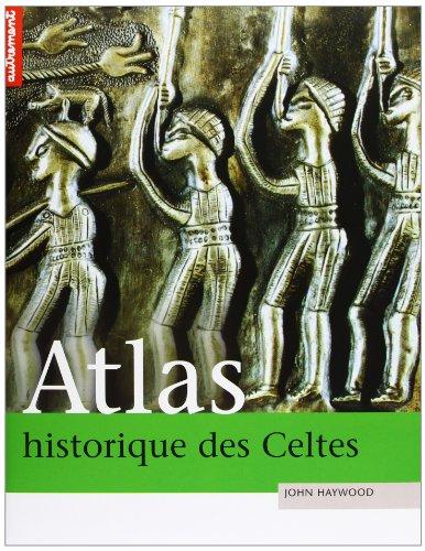 Atlas historique des Celtes par John Haywood