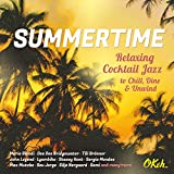 Summertime - Relaxing Cocktail Jazz to Chill,Dine and Unwind