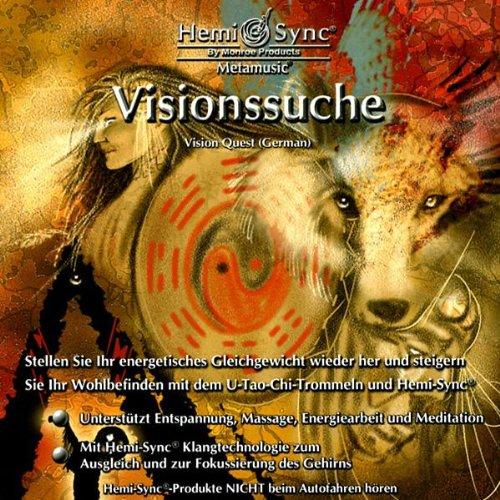 Visionssuche (Vision Quest) - Hemi-Sync (Quest-cd Vision)