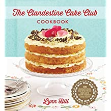 The Clandestine Cake Club Cookbook (English Edition)