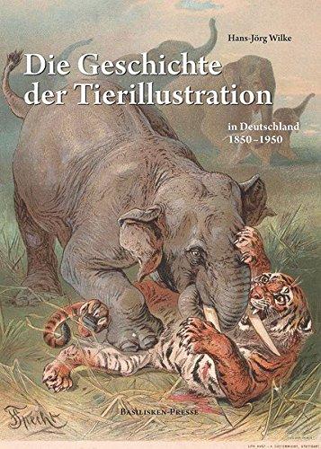 Die Geschichte der Tierillustration in Deutschland 1850–1950 (Acta Biohistorica)