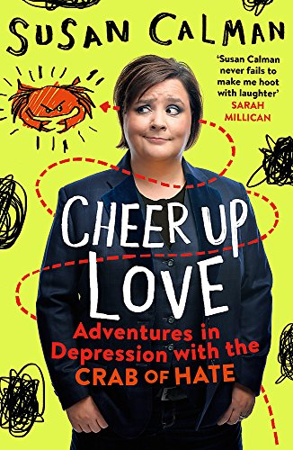 Cheer Up Love: Adventures in depression with the Crab of Hate por Susan Calman