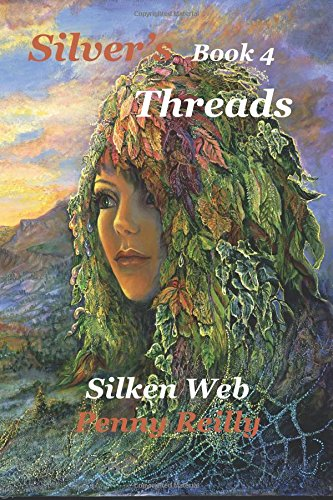 Silver's Threads Book 4, Silken Web: Silken Web: Volume 4