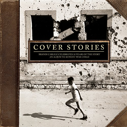 cover-stories-brandi-carlile-celebrates-10-years-of-the-story-an-album-to-benefit-war-child