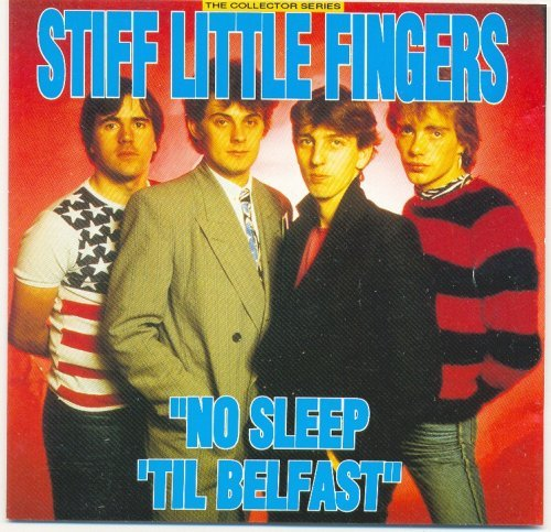 No Sleep Till Belfast - The Collector Series by Stiff Little Fingers (Belfast-serie)