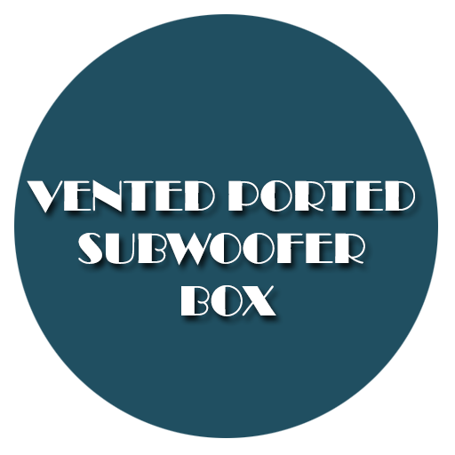 Vented Ported Subwoofer Box -