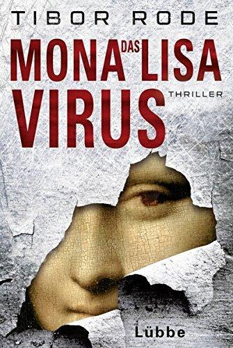 Das Mona-Lisa-Virus by Tibor Rode (2016-03-24)