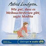 Wie gut, dass es Weihnachtsferien gibt, sagte Madita: Lesung - Astrid Lindgren