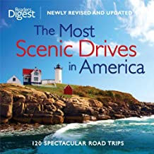 Most Scenic Drives, Newly Revised and Updated: 120 Spectacular Road Trips (Most Scenic Drives in America)