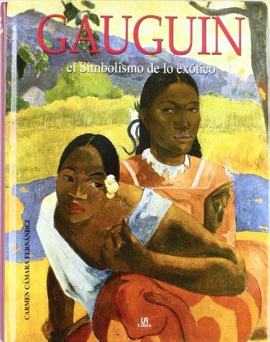 Gauguin: El Simbolismo de lo Exótico (Arte) por Carmen Cámara Fernández
